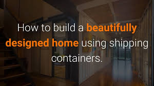 100 Build A Home From Shipping Containers How To Build A Shipping Container Home Easy Step By Step