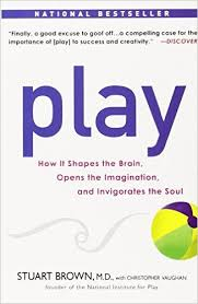 Play How it Shapes the Brain Opens the Imagination and Invigorates the Soul Stuart Brown Christopher Vaughan Amazon Books