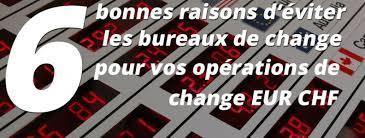 bureau de change suisse 6 raisons de ne pas changer ses chf dans un bureau de change