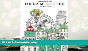 Read Online Adult Coloring Book Dream Cities Color Your Volume 2 Pre Order
