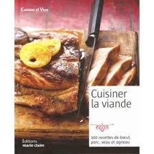 cuisiner la viande cuisiner la viande broché catherine gerbod achat livre