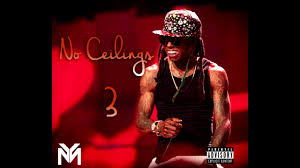 Lil Wayne No Ceilings 2 Youtube by Lil Wayne 3 Times In A Row No Ceilings 3 Leak New 2017