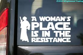 A WOMAN'S PLACE IS IN THE RESISTANCE Vinyl Decal Sticker 10