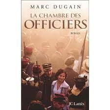 la chambre des officiers marc dugain la chambre des officiers broché marc dugain achat livre