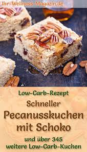 schneller low carb pecanusskuchen mit schoko rezept ohne
