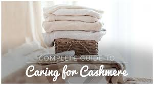 Complete Guide To Caring For Cashmere