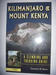 Kilimanjaro And Mount Kenya A Climbing Trekking Guide Amazoncouk Cameron Burns 9781871890983 Books