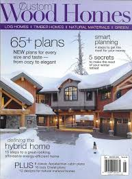 104 Wood Homes Magazine Custom Plans The Hybrid Home Appalachian Cabins Chalet House In The S House And Home Timber House