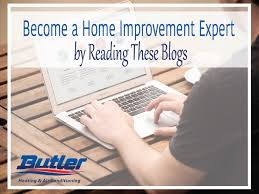 Be e a Home Improvement Expert by Reading These 5 Blogs Butler