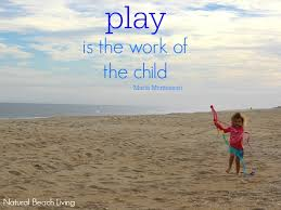 Play Is The Work Of A Child