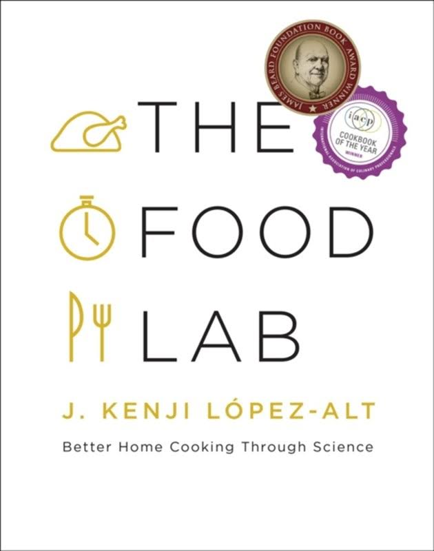 The Food Lab: Better Home Cooking Through Science - J. Kenji Lopez-Alt