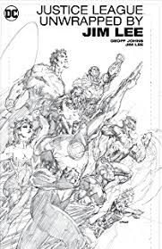 Justice League Unwrapped By Jim Lee 2011 2016