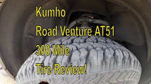 Kumho Road Venture AT51 300 Mile Tire Review! Awesome $115.00 SUV ... Cooper At3 Tire Review Youtube Behind The Wheel Heavyduty Pickup Trucks Consumer Reports Kumho Road Venture At51 300 Mile Tire Review Awesome 11500 Suv Cozy Design Bfgoodrich Light Truck Tires Top 154 Complaints And The Ten Good Car All Season Reviews Suppliers And 13 Best Off Terrain For Your Or 2018 Firestone Desnation At Special Edition Tirebuyer Toyota Tundra Indepth Model Driver