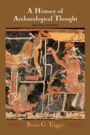 A History Of Archaeological Thought By Bruce G Trigger