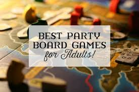 Its Party Time And You Need A Good Adult Board Game That Will Appeal To Keep The Attention Of Masses This Is Not Always Simple Task