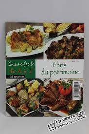 a à z cuisine cuisine facile de a à z plats du patrimoine livres cuisine