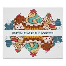 Cupcakes Are The Answer Funny Saying Poster