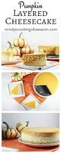 Pumpkin Layer Cheesecake by Pumpkin Layered Cheesecake Mindy U0027s Cooking Obsession