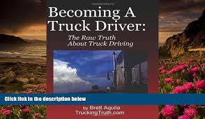 100 Truth About Trucking FREE PDF DOWNLOAD Becoming A Truck Driver The Raw