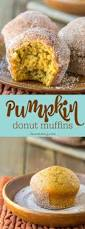 Dunkin Donuts Pumpkin Muffin 2017 by Best 25 Donut Muffins Ideas On Pinterest Doughnut Muffins