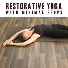 Restorative Yoga With Minimal Props
