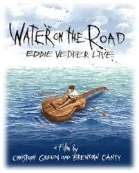 Eddie Vedder No Ceiling by Water On The Road Eddie Vedder Live Dvd Release