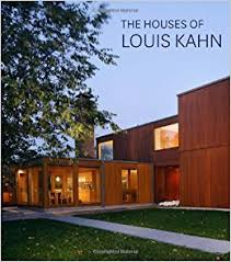 Houses In Pictures by Co Jp The Houses Of Louis Kahn George H William