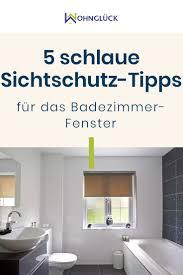 5 sichtschutz tipps für das fenster im badezimmer