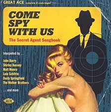 Come Spy With Us The Secret Agent Songbook