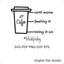 Black Friday SVG. Coffee To Go Cup Svg. Pretty Cool File For Coffee Lovers  And Those Getting Ready For Black Friday. Baffled About Shopping Online Consider The Following Promo Code Reability Study Which Is The Best Coupon Site Walmart Grocery 10 October 2019 Feeling A Tad Stabby Today Scalpel Tshirt Ladies Unisex Crewneck Shirt Doctor Surgeon Gift For Oyo Coupons Offers Flat 60 1000 Off Oct 19 25 Off Book Chic Coupons Promo Discount Codes 20 Ebonys Sun Butters Add A Big Cartel Help Tired Of Like You Are Not Getting Deals Review Capital Suds Earth Powered Family Associate Goliath 50 Codes Of Im Launches Perfect Tickets To Say Something Bunny