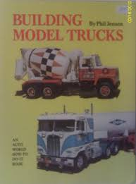 Building Model Trucks (An Auto World How-to-Do-It Book): Phil Jensen ... Truck Toys Plans Tatra 8157 Rc Model Truck By Capo 88 110 Model Building Projects And Howto Articles Of Tim Bongard 1953 Ford Pickup New Plastic Kit Amt 882 125 Shore Lego Moc1389 Wing Body Technic 2014 Rebrickable Build Thats Sweet To Fire Models Pinterest Trucks Review Dragoonregt Pulling Engine164th Scale Custom Build Youtube Year Make 196677 Bronco Hemmings Daily