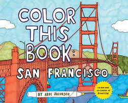 Color This Book San Francisco By Abbi Jacobson Other Format
