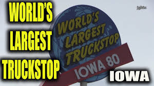 The World's Largest Truckstop In Iowa - YouTube