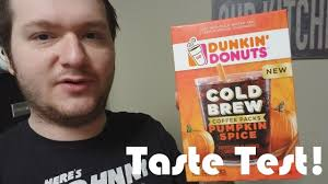 Dunkin Pumpkin Spice by Dunkin Donuts Pumpkin Spice Cold Brew Youtube