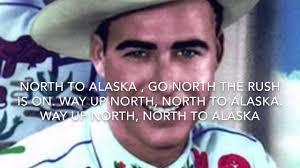 Johnny Horton Sink The Bismarck Karaoke by North To Alaska By Johnny Horton Lyric Video Youtube