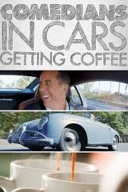 Current Obsession Comedians In Cars Getting Coffee