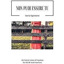 Non Puoi Essere Tu An Italian Story Of Mystery For A2 B1 Level