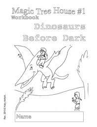Workbooks For Readers Magic Treehouse 1 Dinosaurs Before Dark