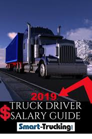 100 Truck Drivers Salary 2019 Driver Reference Guide The Only One You Need