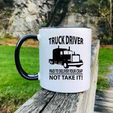 Truck Driver Paid To Deliver Your Crap Not Take It - Mug - Trucker ... Truck Life Is Rough Mug Gift For Truck Driver Funny Set Of 4 Drink Glasses Truckers Cb Radio Life Is Full Of Risks Driver Quotes Gift Basket A Or Boyfriend All The Essentials Trucker Embroidered Toilet Paper Trucker Mug 11oz 15 Oz Doublesided Print My Teacher Was Wrong Shirtalottee Ideas Your Favorite The Perfect For A Royalty Free Cliparts Vectors Key Ring Semi Usa Shirt Gifts Tshirt Women Only Strongest Become