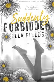 REVIEW ARC SUDDENLY FORBIDDEN BY ELLA FIELDS