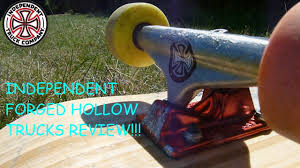 INDEPENDENT FORGED HOLLOW TRUCKS REVIEW!!! - YouTube