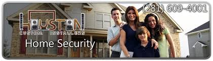 Home Security Houston Custom Installers Houston Custom Installers