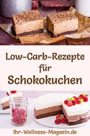 12 low carb schokocreme kuchenrezepte ohne zucker