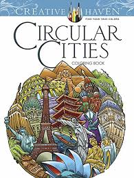 Creative Haven Circular Cities Coloring Book Working Title Adult By David