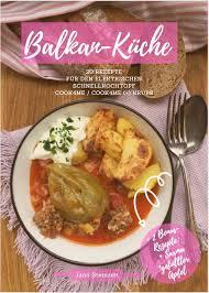 balkan küche mit der cook4me steinzeit