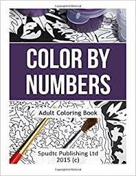 Amazon Color By Numbers Adult Coloring Book 9781517725297 Spudtc Publishing Ltd Books