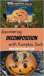 Spring Hope Pumpkin Festival 2014 by Share It Science Discovering Decomposition With Pumpkin Jack