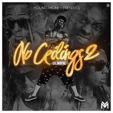 No Ceilings 2 Mixtape Download Datpiff by New Mixtape Lil Wayne No Ceilings 2 Can I Talk My Ish