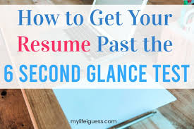 How To Get Your Resume Past The 6 Second Glance Test - My ... How To Write A Wning Rsum Get Resume Support University Of Houston Formats Find The Best Format Or Outline For You That Will Actually Hired For Writing Curriculum Vitae So If You Want Get 9 To Make On Microsoft Word Proposal Sample Great Penelope Trunk Careers Elegant Atclgrain Quotes Avoid Most Common Mistakes With This Simple 5 Features Good Video Cv Create Successful Vcv Examples Teens Templates Builder Guide Tips Data Science Checker Free Review